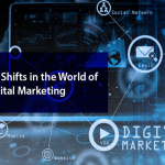 The Major Shifts in the World of Digital Marketing